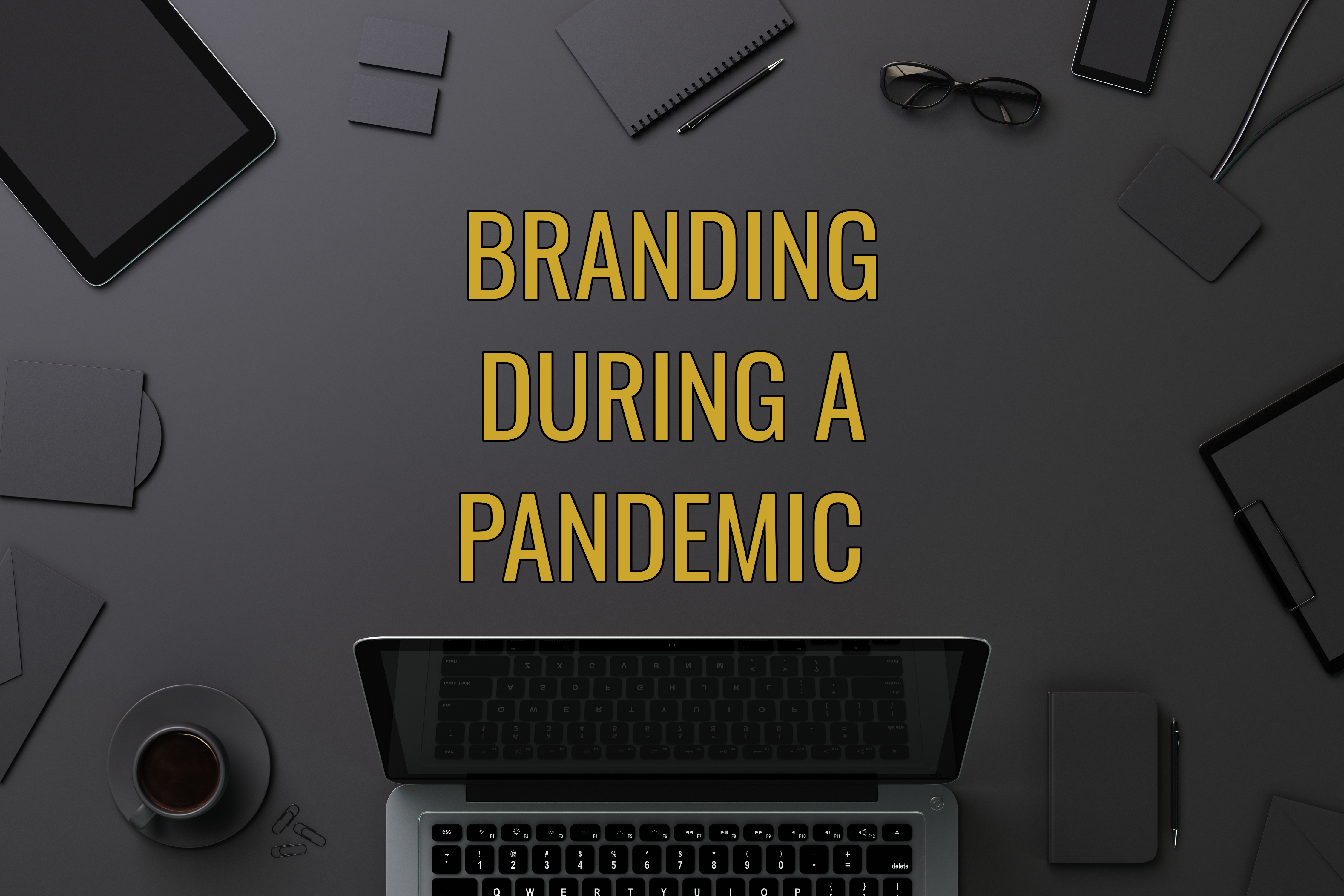 Branding During a Pandemic